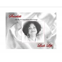 Album Lush Life by Scarlett & Dr. Bob Finney