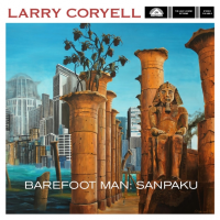"Jazz Guitar Icon Larry Coryell To Release New Studio Album ""Barefoot Man: Sanpaku"""