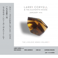 Larry Coryell & The Eleventh House: Larry Coryell & The Eleventh House: January 1975 (Livelove Series Vol 1)