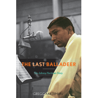 "Read ""The Last Balladeer: The Johnny Hartman Story"" reviewed by Gregg Akkerman"