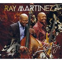 "Legendary Latin Jazz Bassist Ray Martinez releases ""Legacy"""