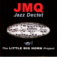 JMQ  Jazz Dectet The LITTLE BIG HORN Project