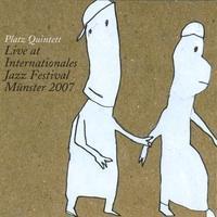 Platz Quintet Live in Munster 2007 by Jeff Platz