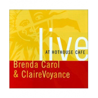 Brenda Carol & ClaireVoyance - Live At HotHouse Cafe