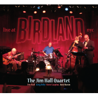 "Read ""The Jim Hall Quartet: Live at Birdland"" reviewed by Victor Verney"
