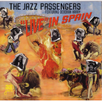 Album Live In Spain by The Jazz Passengers