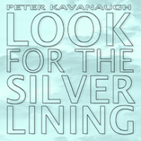 Album Look for the Silver Lining by Peter Kavanaugh