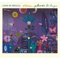Album Louis De Mieulle - Stars, Plants & Bugs by Sarpay Özçağatay