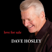 Dave Hosley: Love For Sale