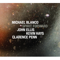 "Brooklyn Jazz Underground  Records Proudly Releases ""Spirit Forward"" From Bassist/Composer Michael Blanco - Available October 7"