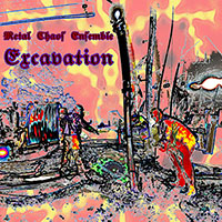 Metal Chaos Ensemble ‐ Excavation