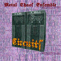 Metal Chaos Ensemble - Circuits