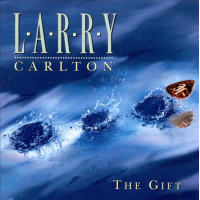 Larry Carlton: The Gift