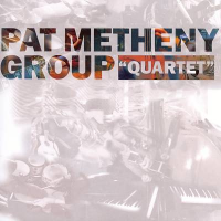 Album Quartet  by Pat Metheny