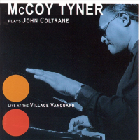 McCoy Tyner: Plays John Coltrane: At the Village Vanguard