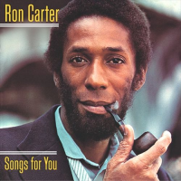 Ron Carter: Songs For You