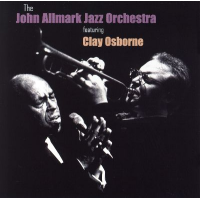 The John Allmark Jazz Orchestra Featuring Clay Osborne by John Allmark