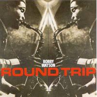 Round Trip by Bobby Watson
