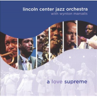 Lincoln Center Jazz Orchestra featuring Wynton Marsalis: A Love Supreme