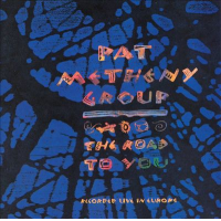 Album The Road to You: Recorded Live in Europe by Pat Metheny