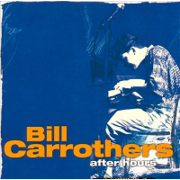 After Hours, Vol.4 by Bill Carrothers