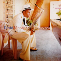 David Sanchez: Obsession