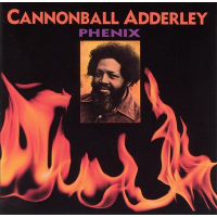 "Julian ""Cannonball"" Adderley: Phenix"