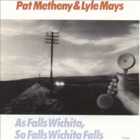 Album As Falls Wichita, So Falls Wichita Falls by Pat Metheny