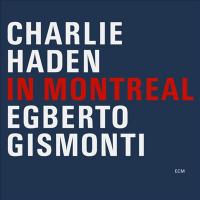 Charlie Haden/Egberto Gismonti: In Montreal