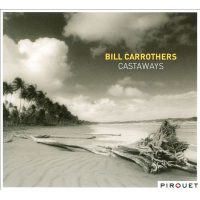 Album Castaways by Bill Carrothers