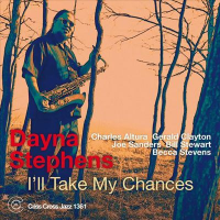 Dayna Stephens: I'll Take My Chances