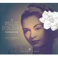 Critically-Acclaimed Classical Pianist And Steinway & Sons Recording Artist Lara Downes Provides A Different Take On The Music Of Billie Holiday