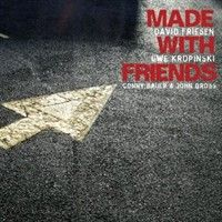 Made With Friends by David Friesen