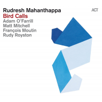 Rudresh Mahanthappa: Bird Calls by Rudresh Mahanthappa