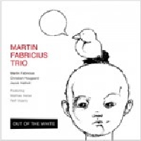 Martin Fabricius Trio: Out of the White