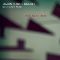 Martin Schulte Quartet featuring Frederik Köster: Walking Distance