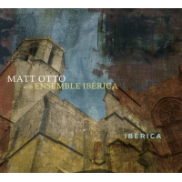 Matt Otto with Ensemble Iberica: Iberica
