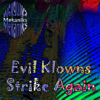 Mekaniks - Evil Klowns Strike Again