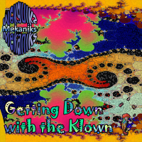 Mekaniks - Getting Down with the Klown
