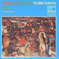 "Read ""Tubby Hayes: Mexican Green"""