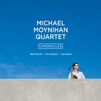 Michael Moynihan Quartet: Chronicles