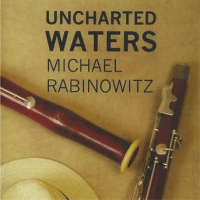 Michael Rabinowitz: Uncharted Waters