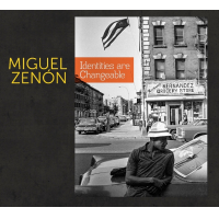 Album Identities Are Changeable by Miguel Zenon