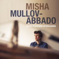 Misha Mullov-Abbado: Cross-Platform Interchange
