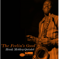 Hank Mobley: The Feelin's Good by Hank Mobley