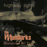 Hiway Lights by The Mondlarks Hammond B3 Trio