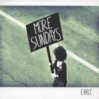 Early by More Sundays