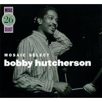 Album Mosaic Select: Bobby Hutcherson by Bobby Hutcherson