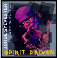 Album Jorge Sylvester ACE Collective SPIRIT DRIVEN by Jorge Sylvester