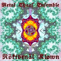 Album Metal Chaos Ensemble - Nöktvrnål Kløwn by PEK